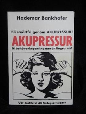 """Bankhofer, Hademar """"Akupressur : bli smärtfri genom akupressur! : Ni behöver ingenting mer än fingrarna!"""" HAFTAD SLUTSÅLD"""