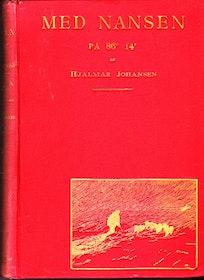 """Johansen, Hjalmar """"Med Nansen på 86 grader 14'. Mina minnen från den norska polarexpeditionen"""" INBUNDEN"""