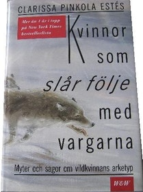 """Pinkola Estés, Clarissa, """"Kvinnor som slår följe med vargarna"""" INBUNDEN - UPPLAGA 1995"""