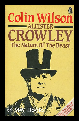 "Wilson, Colin ""Aleister Crowley : the nature of the beast "" HÄFTAD"