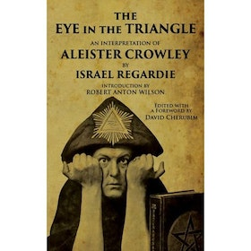 "Regardie, Israel & Wilson, Robert Anton  (Introduction)""The Eye in the Triangle: An Interpretation of Aleister Crowley"" HÄFTAD SLUTSÅLD"
