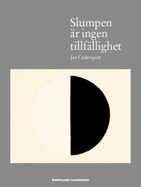"""Cederquist, Jan, """"Slumpen är ingen tillfällighet"""" INBUNDEN SLUTSÅLD"""