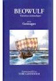 "Gannholm, Tore (red.) ""Beowulf. Gutarnas nationalepos samt Gutasagan"" INBUNDEN"