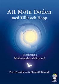 """Fenwick, Peter & Elizabeth """"Att möta döden med tillit och hopp : forskning i medvetandets gränsland"""" HÄFTAD SLUTSÅLD"""