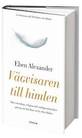 """Alexander, Eben """"Vägvisaren till himlen : hur vetenskap, religion och vanliga människor påvisar att det finns ett liv efter döden"""" INBUNDEN"""