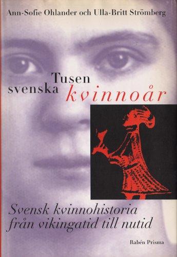 """Ohlander, Ann-Sofie & Strömberg, Ulla-Britt """"Tusen svenska kvinnoår : svensk kvinnohistoria från vikingatid till nutid"""" INBUNDEN SLUTSÅLD"""
