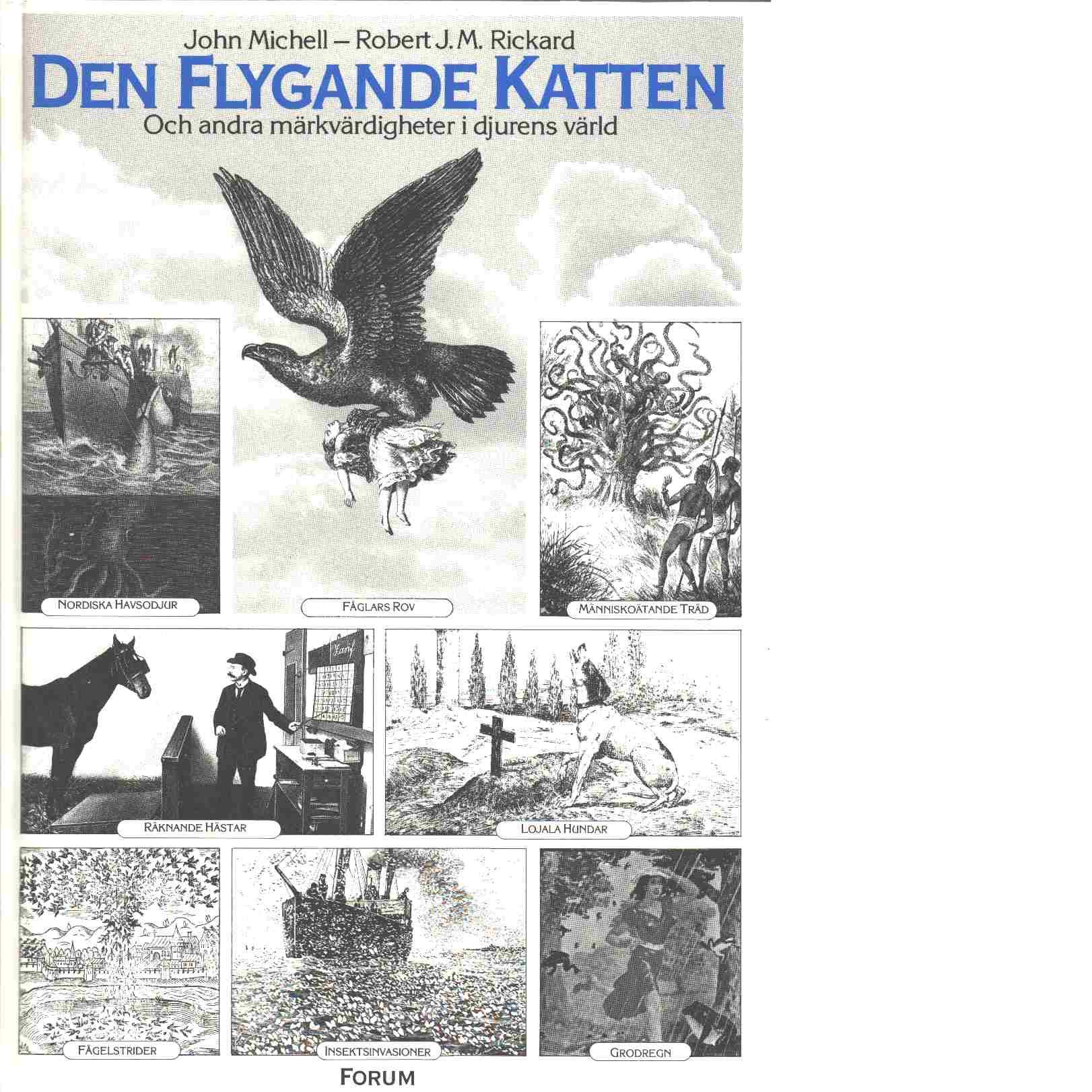 """Michell, John & Rickard, Robert J. M. """"Den flygande katten och andra märkvärdigheter i djurens värld"""" INBUNDEN"""