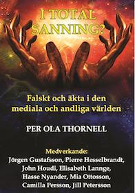 """Thornell, Per Ola, """"I TOTAL SANNING? - Falskt och äkta i den mediala och andliga världen - """""""