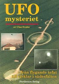 """Svahn, Clas, """"UFO-Mysteriet: Från flygande tefat till cirklar i sädesfälten"""""""