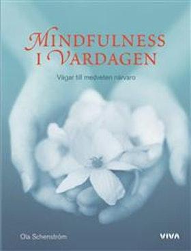 """Schenström, Ola """"Mindfulness i vardagen : vägar till medveten närvaro"""" INBUNDEN MED CD"""