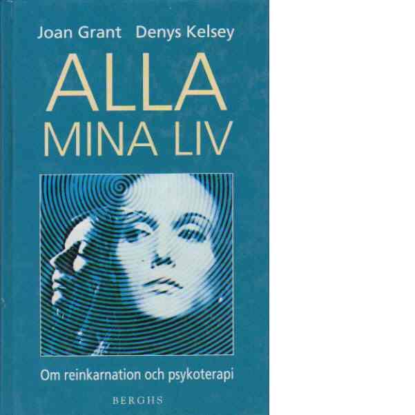 """Grant, Joan & Kelsey, Denis """"Alla mina liv : om reinkarnation och psykoterapi"""" KARTONNAGE"""