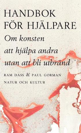 """Dass, Ram & Gorman, Paul """"Handbok för hjälpare : Om konsten att hjälpa andra utan att bli utbränd"""" KARTONNAGE"""