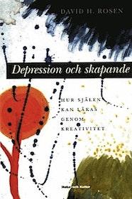 David H. Rosen, Depression och skapande - hur själen kan läkas genom kreativitet