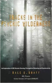 Dale E. Graff, Tracks in the Psychic Wilderness - an exploration of ESP, Remote Viewing, Precognition, Dreaming and Synchronicity