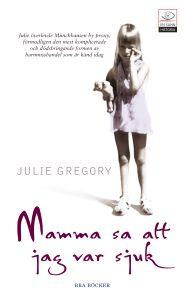 """Gregory, Julie, """"Mamma sa att jag var sjuk"""" KARTONNAGE"""