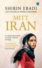 Shirin Ebadi, Mitt Iran - en oförglömlig berättelse om kamp, revolution och hopp