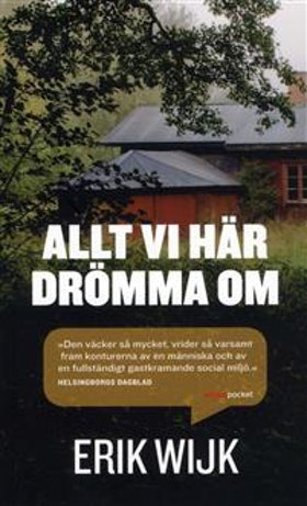"""Wijk, Erik """"Allt vi här drömma om"""" POCKET SLUTSÅLD"""