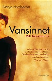 Marya Hornbacher, Vansinnet - mitt bipolära liv