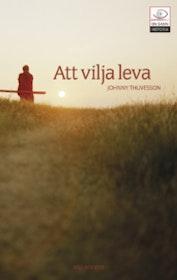 Johnny Yhuvesson, Att vilja leva