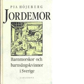 """Höjeberg, Pia """"Jordemor : barnmorskor och barnsängskvinnor i Sverige"""" KARTONNAGE"""