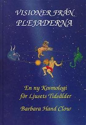 """Hand Clow, Barbara """"Visioner från plejaderna : en ny kosmologi för ljusets tidsålder"""" KARTONNAGE"""