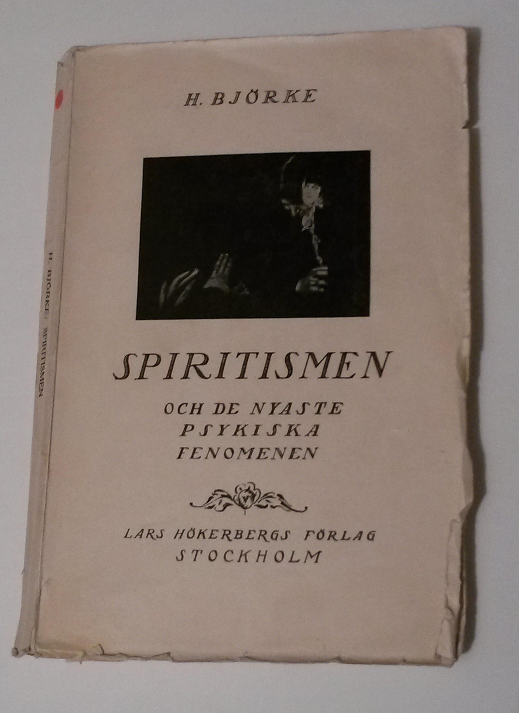 """Björke H., Spiritismen och de nyaste psykiska fenomenen"""" HÄFTAD SLUTSÅLD"""