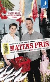"""Olofsson, Malin & Öhman, Daniel """"Matens pris : boken som matindustrin inte vill att du ska läsa"""" INBUNDEN"""