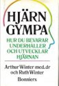 """Winter, Arthur & Ruth """"Hjärngympa - Hur du bevarar, underhåller och utvecklar hjärnan"""" INBUNDEN SLUTSÅLD"""