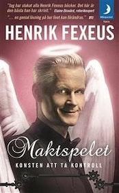 """Fexeus, Henrik """"Maktspelet : sympatiska tekniker för att bestämma över allt och alla"""" POCKET"""