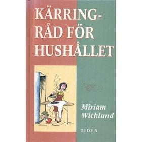 """Wicklund, Miriam, """"Kärringråd för hushållet"""" KARTONNAGE SLUTSÅLD"""