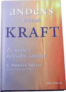 "Shealy, Norman C ""Andens läkande kraft - en studie i helandets mirakel"" INBUNDEN"