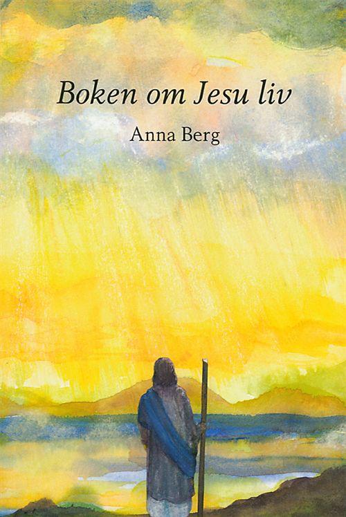 """Berg, Anna, """"Boken om Jesu liv"""" HÄFTAD SLUTSÅLD"""