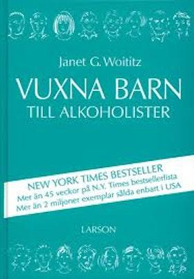 """Woititz, Janet G., """"Vuxna barn till alkoholister"""""""