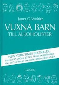 """Woititz, Janet G., """"Vuxna barn till alkoholister"""" INBUNDEN"""