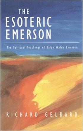 "Geldard, Richard, ""The Esoteric Emerson"""