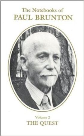 """Brunton, Paul, """"The Notebooks of Paul Brunton, Volume 2 - The Quest"""""""