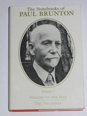 "Brunton, Paul, ""The Notebooks of Paul Brunton, Volume 7 - Healing of the Self"""