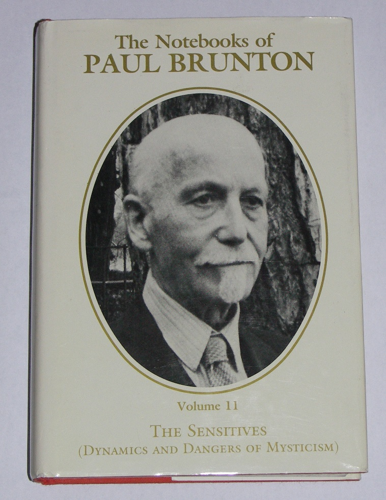 "Brunton, Paul, ""The Notebooks of Paul Brunton, Volume 11 - The Sensitives"""