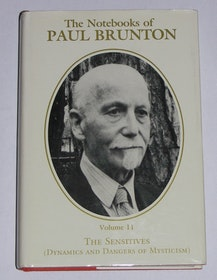 "Brunton, Paul, ""The Notebooks of Paul Brunton, Volume 11 - The Sensitives"""