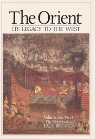 "Brunton, Paul, ""The Notebooks of Paul Brunton, Volume 10 - The Orient, it´s Legacy to the West"""""