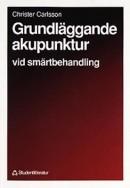 """Carlsson, Christer """"Grundläggande akupunktur vid smärtbehandling"""" HÄFTAD SLUTSÅLD"""