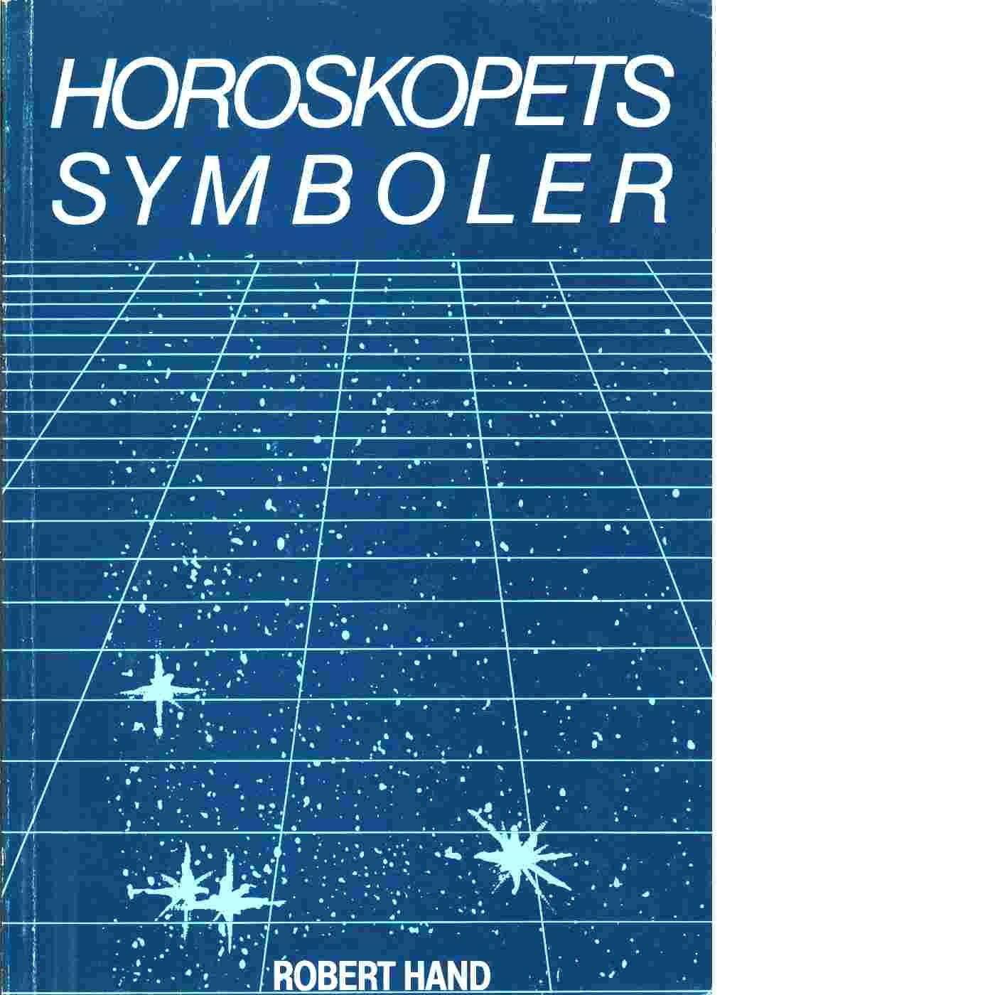 """Hand, Robert """"Horoskopets symboler"""" HÄFTAD SLUTSÅLD"""