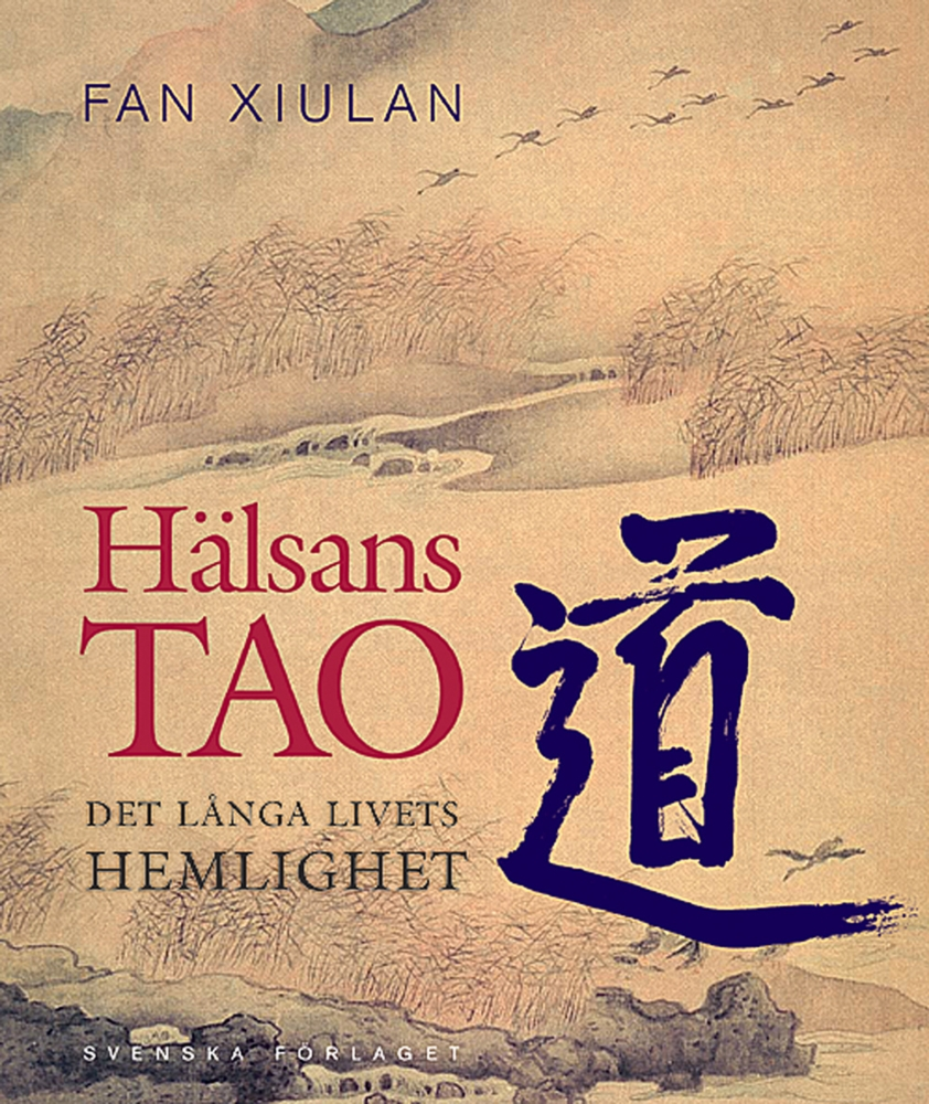 """Xiulan, Fan """"Hälsans Tao : det långa livets hemlighet"""" INBUNDEN"""