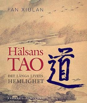"""Xiulan, Fan """"Hälsans Tao : det långa livets hemlighet"""" INBUNDEN SLUTSÅLD"""