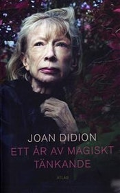 """Didion, Joan """"Ett år av magiskt tänkande"""" INBUNDEN SLUTSÅLD"""