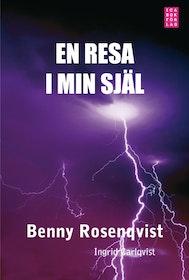 """Rosenqvist, Benny och Ingrid Carlqvist, """"En resa i min själ"""" INBUNDEN ANTIKVARISK"""