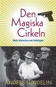 """Sundelin, Anders """"Den magiska cirkeln : hela historien om Salaligan"""" INBUNDEN"""