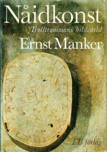 """Manker, Ernst """"Nåidkonst - Trolltrummans bildvärld"""" INBUNDEN SLUTSÅLD"""