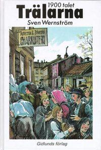"""Wernström, Sven """"Trälarna - 1900 talet"""" KARTONNAGE"""