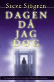 """Sjögren, Steve """"Dagen då jag dog"""" HÄFTAD SLUTSÅLD"""